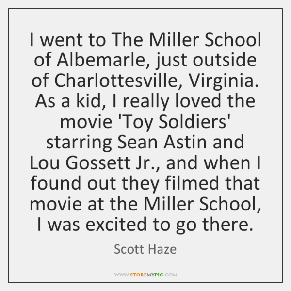 I went to The Miller School of Albemarle, just outside of Charlottesville, ...
