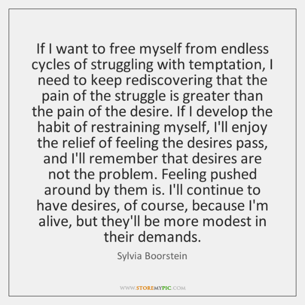 If I want to free myself from endless cycles of struggling with ...