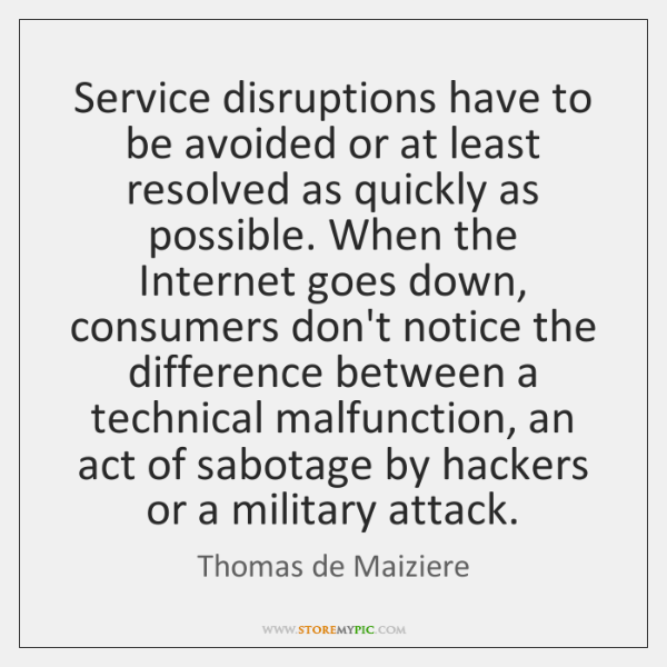 Service disruptions have to be avoided or at least resolved as quickly ...