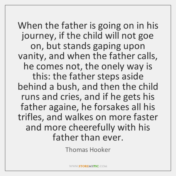 When the father is going on in his journey, if the child ...