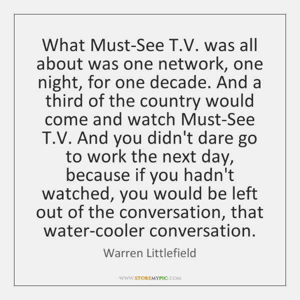 What Must-See T.V. was all about was one network, one night, ...