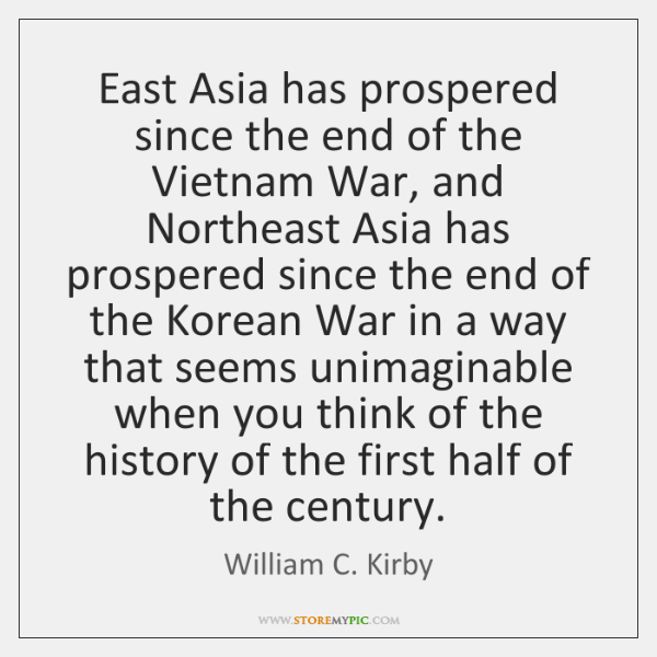East Asia has prospered since the end of the Vietnam War, and ...