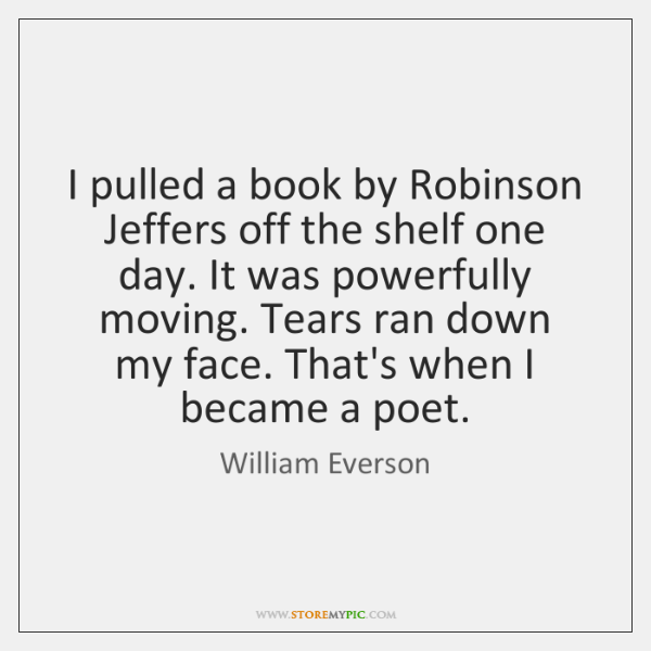 I pulled a book by Robinson Jeffers off the shelf one day. ...