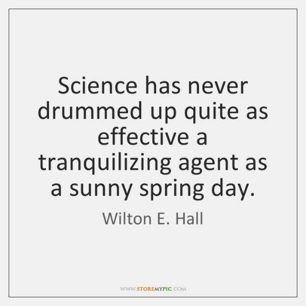 Science has never drummed up quite as effective a tranquilizing agent as ...