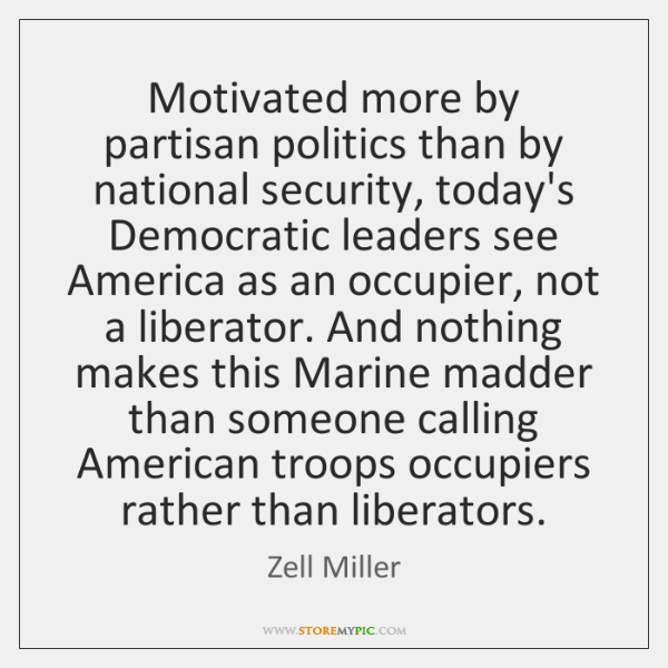 Motivated more by partisan politics than by national security, today's Democratic leaders ...