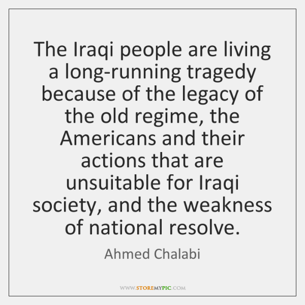 The Iraqi people are living a long-running tragedy because of the legacy ...