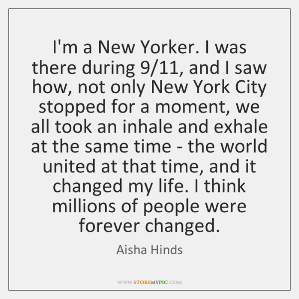I'm a New Yorker. I was there during 9/11, and I saw how, ...