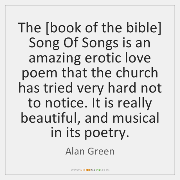 The [book of the bible] Song Of Songs is an amazing erotic ...