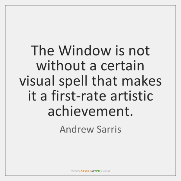 The Window is not without a certain visual spell that makes it ...