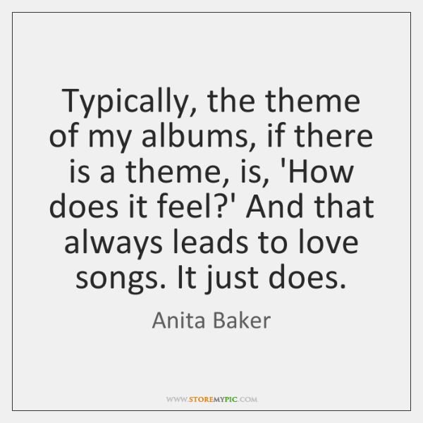 Typically, the theme of my albums, if there is a theme, is, ...