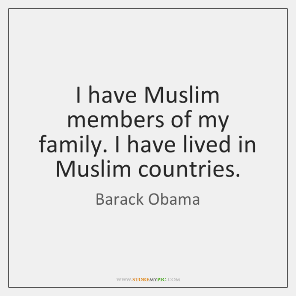 I Have Muslim Members Of My Family I Have Lived In Muslim