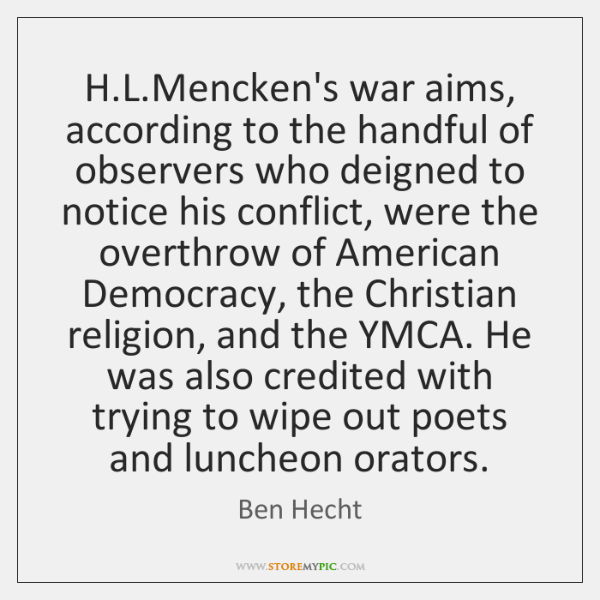 H.L.Mencken's war aims, according to the handful of observers who ...