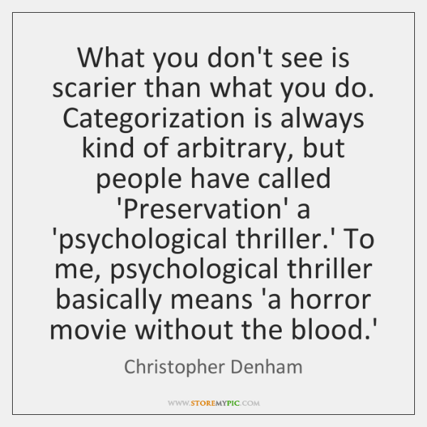 What you don't see is scarier than what you do. Categorization is ...