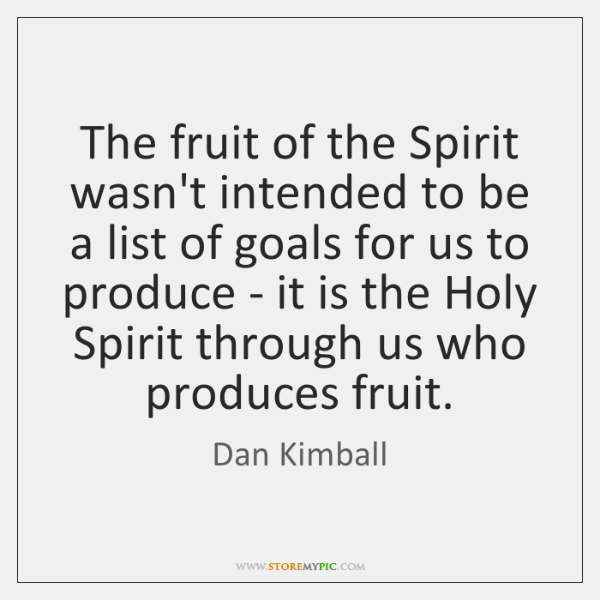The fruit of the Spirit wasn't intended to be a list of ...