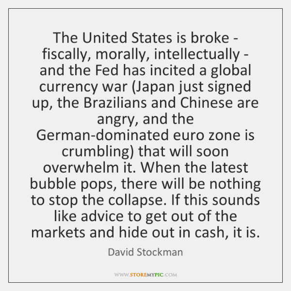 The United States is broke - fiscally, morally, intellectually - and the ...