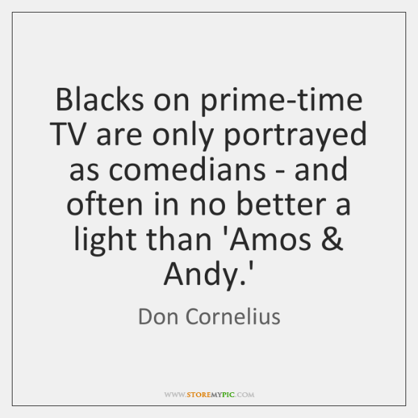 Blacks on prime-time TV are only portrayed as comedians - and often ...