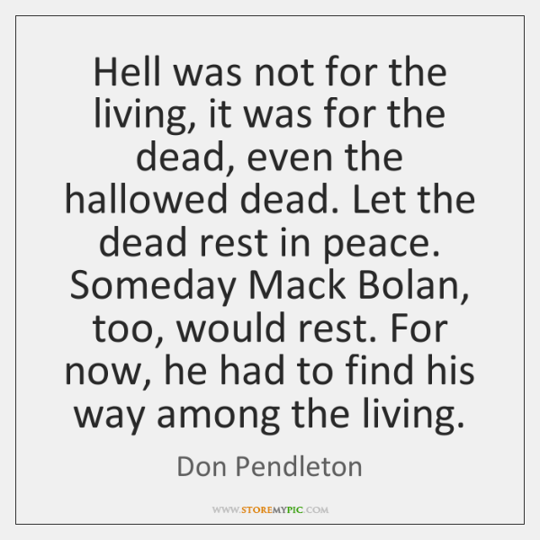 Hell was not for the living, it was for the dead, even ...
