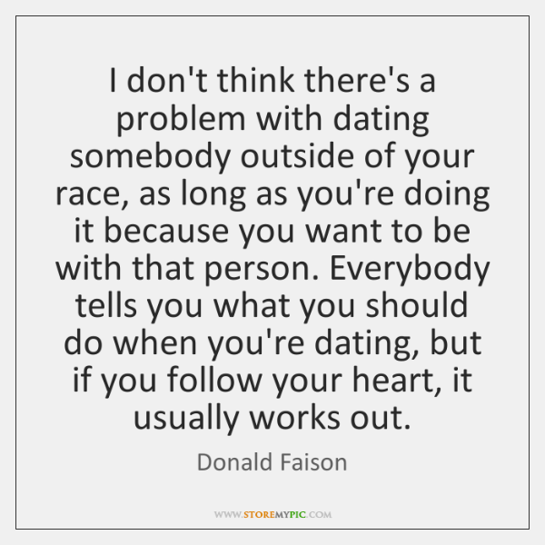 Dating outside your race quotes