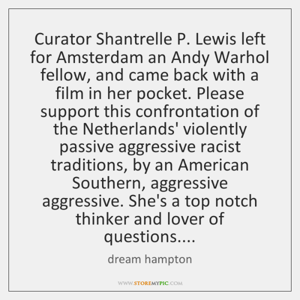 Curator Shantrelle P. Lewis left for Amsterdam an Andy Warhol fellow, and ...
