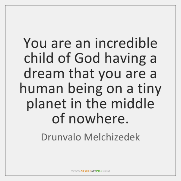 You are an incredible child of God having a dream that you ...