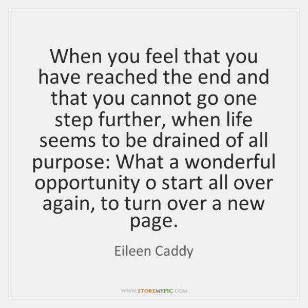 When you feel that you have reached the end and that you ...