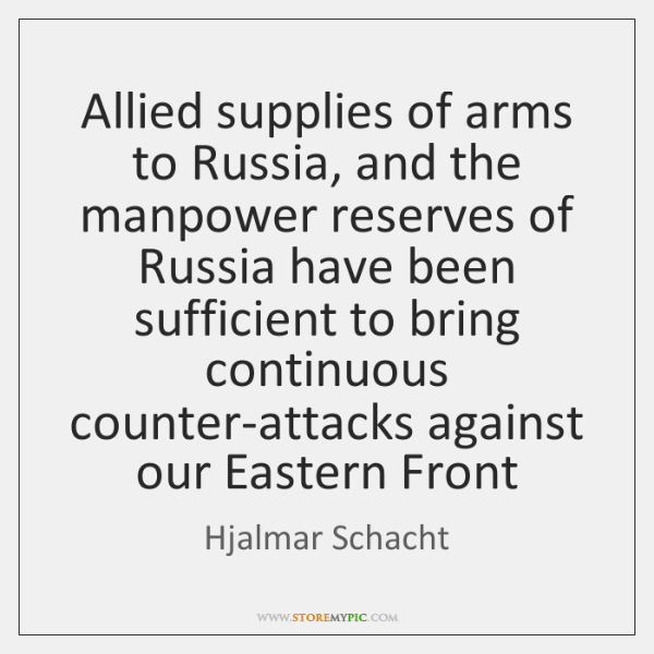 Allied supplies of arms to Russia, and the manpower reserves of Russia ...