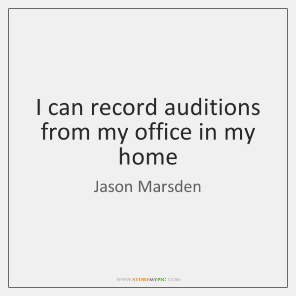 I can record auditions from my office in my home