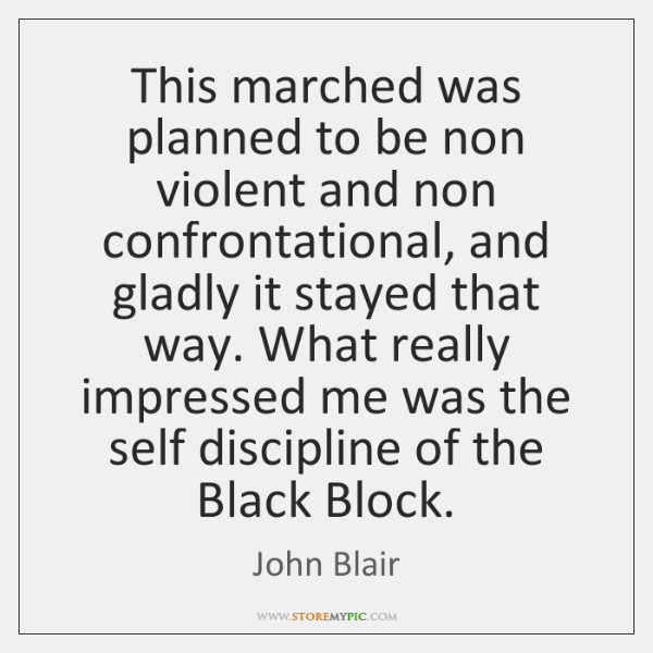 This marched was planned to be non violent and non confrontational, and ...