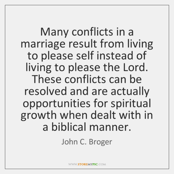 Many conflicts in a marriage result from living to please self instead ...