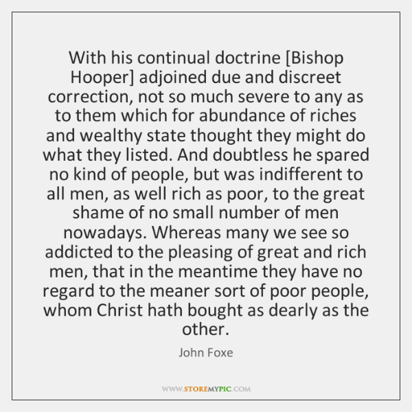 With his continual doctrine [Bishop Hooper] adjoined due and discreet correction, not ...