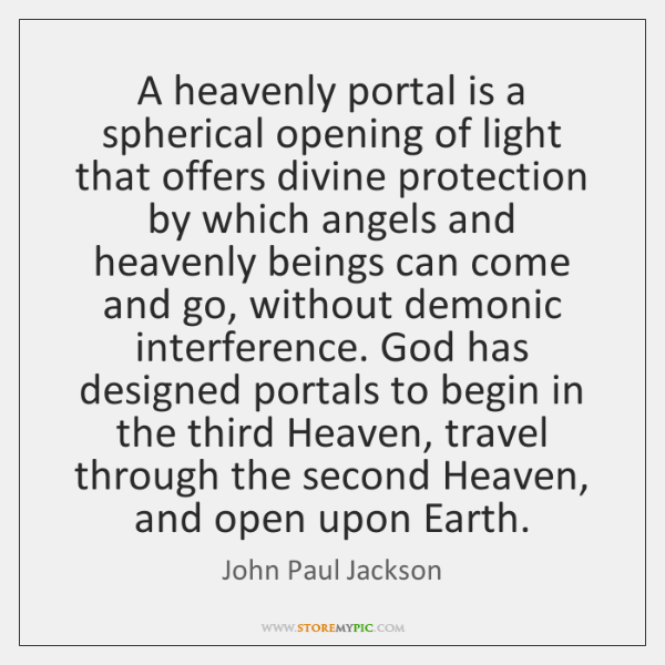 A heavenly portal is a spherical opening of light that offers divine ...