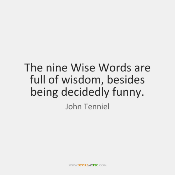 The nine Wise Words are full of wisdom, besides being decidedly funny.