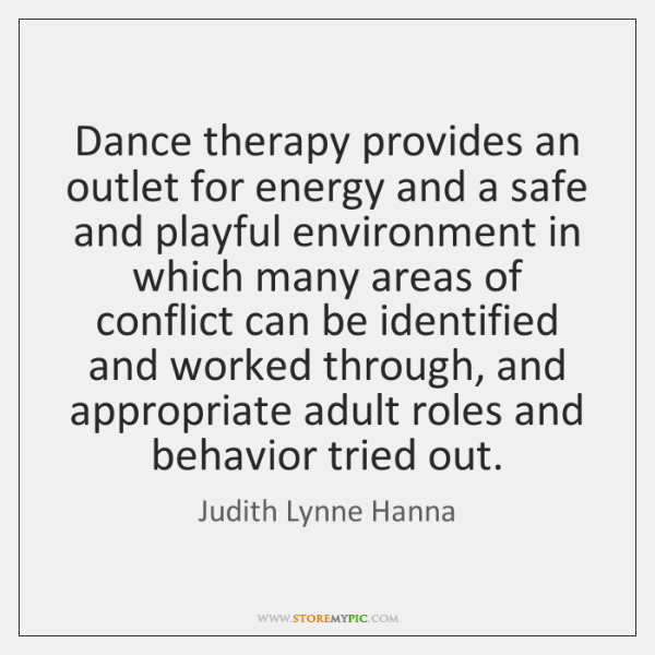 Dance therapy provides an outlet for energy and a safe and playful ...