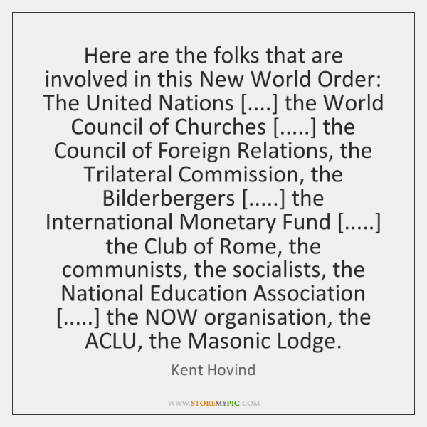 Here are the folks that are involved in this New World Order: ...