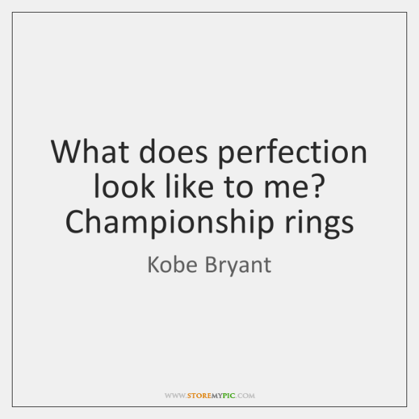 What does perfection look like to me? Championship rings