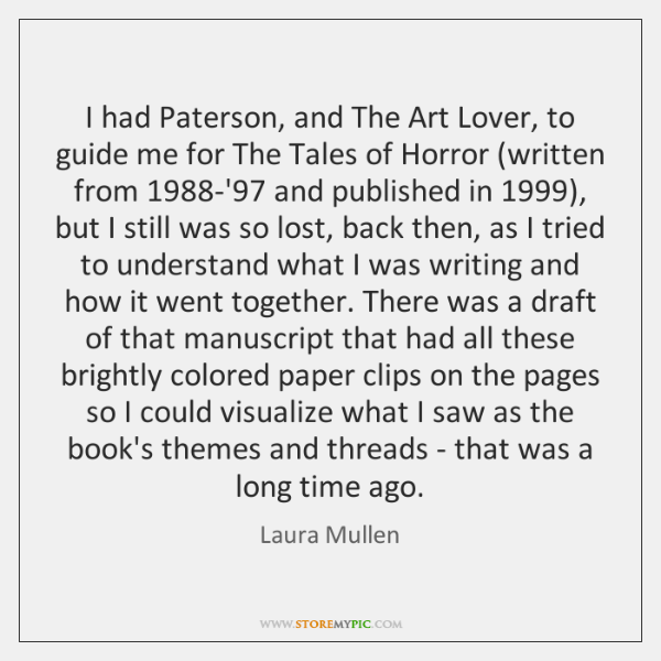I had Paterson, and The Art Lover, to guide me for The ...