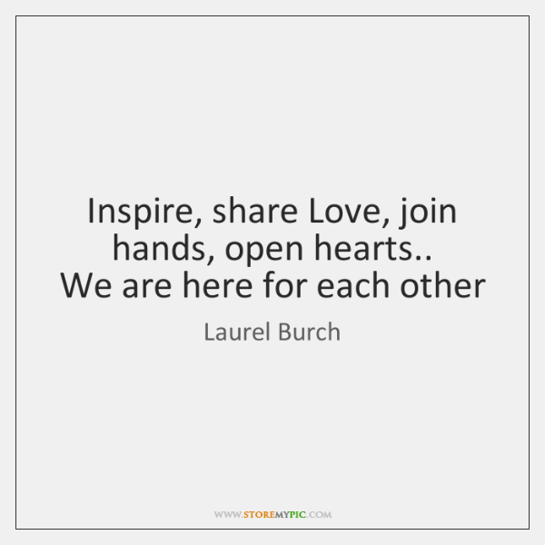 Inspire, share Love, join hands, open hearts..   We are here for each ...