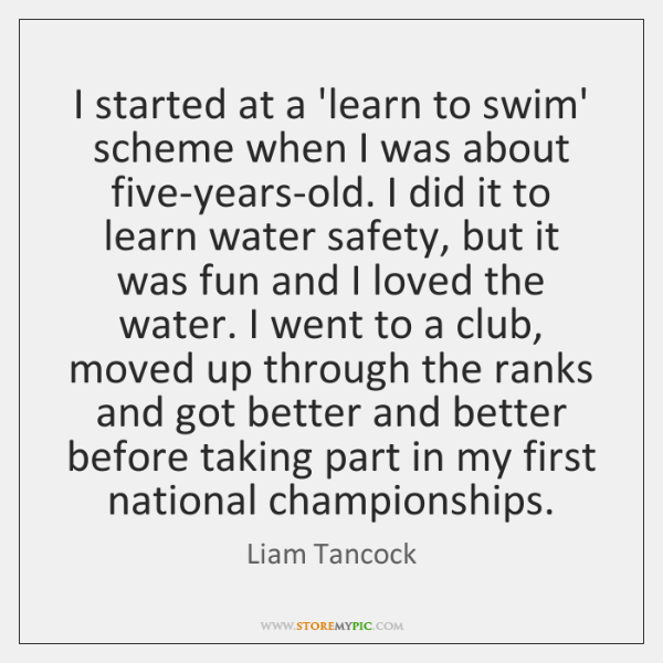 I started at a 'learn to swim' scheme when I was about ...