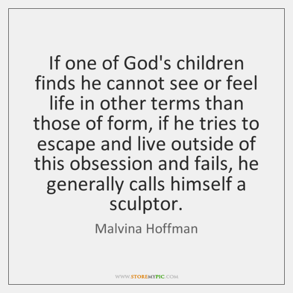 If one of God's children finds he cannot see or feel life ...