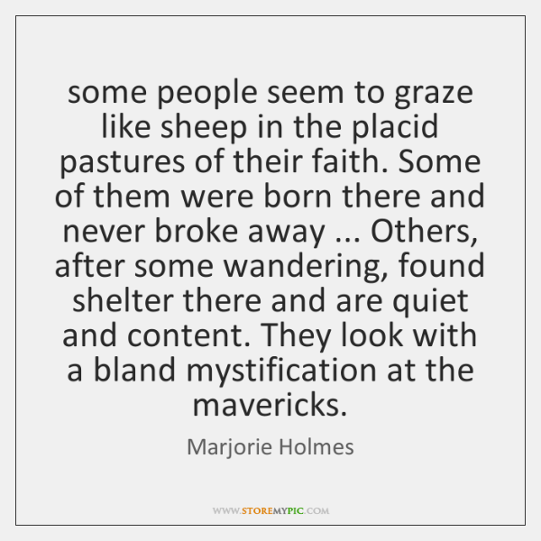 some people seem to graze like sheep in the placid pastures of ...