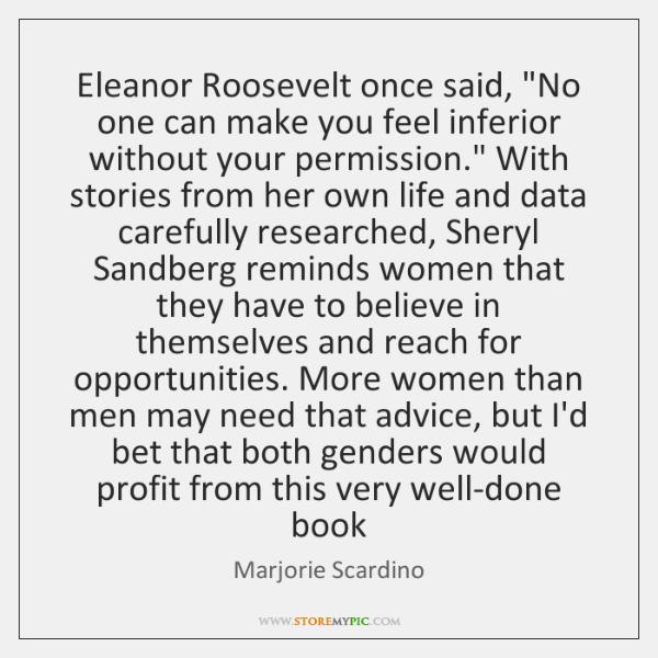 Eleanor Roosevelt once said,