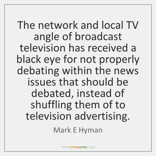 The network and local TV angle of broadcast television has received a ...
