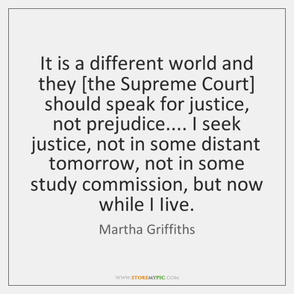 It is a different world and they [the Supreme Court] should speak ...