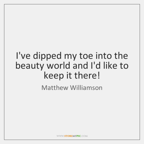 I've dipped my toe into the beauty world and I'd like to ...