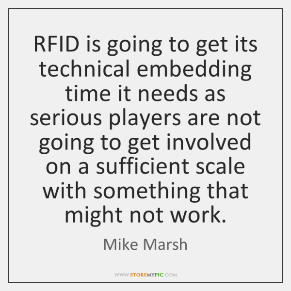 RFID is going to get its technical embedding time it needs as ...