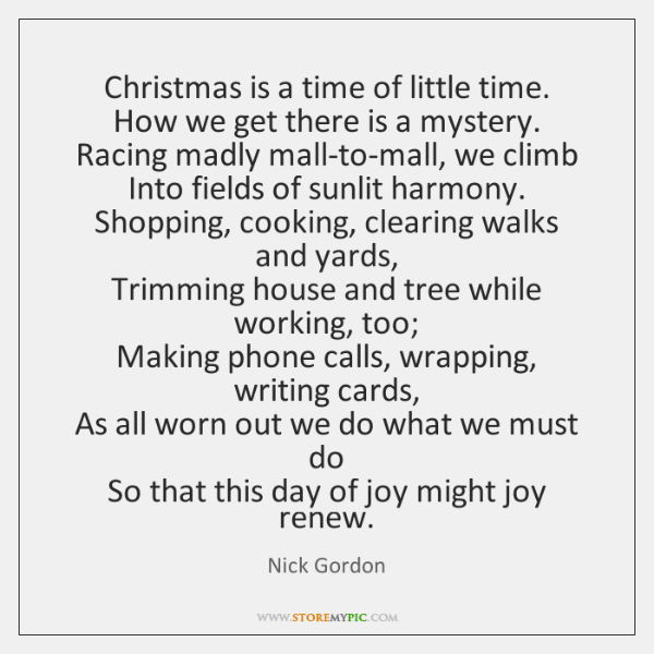 Christmas is a time of little time.  How we get there is ...