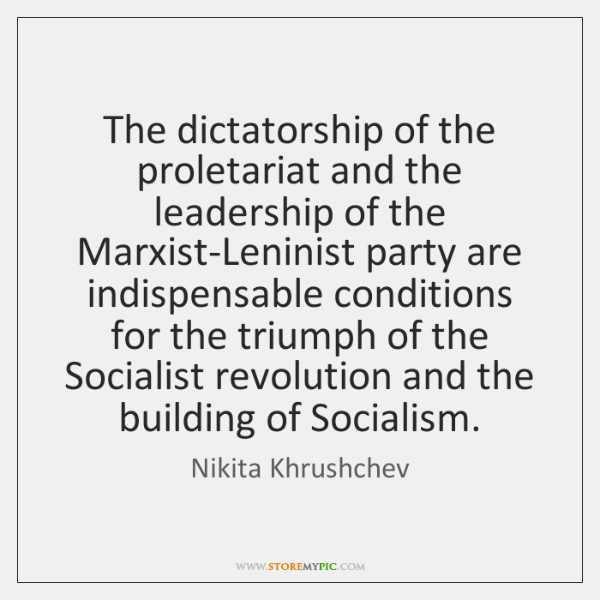 The dictatorship of the proletariat and the leadership of the Marxist-Leninist party ...