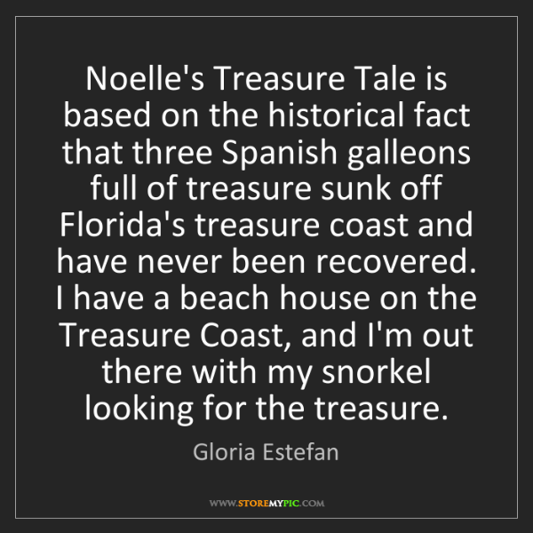 Gloria Estefan: Noelle's Treasure Tale is based on the historical fact...