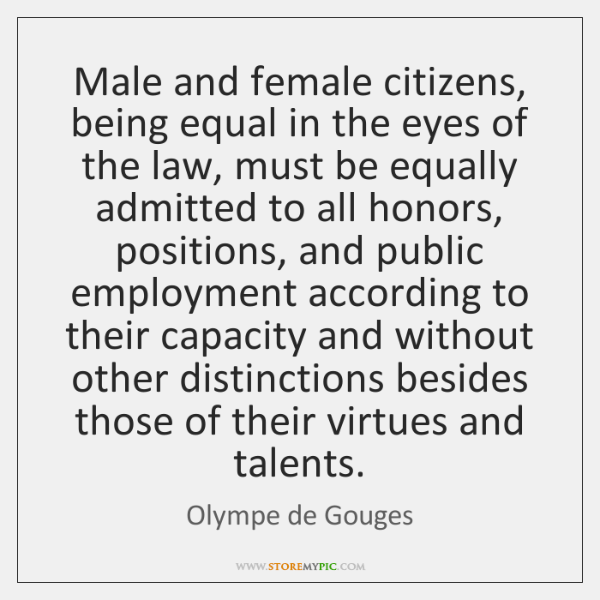 Male and female citizens, being equal in the eyes of the law, ...