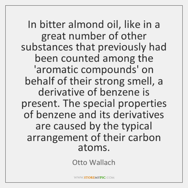 In bitter almond oil, like in a great number of other substances ...